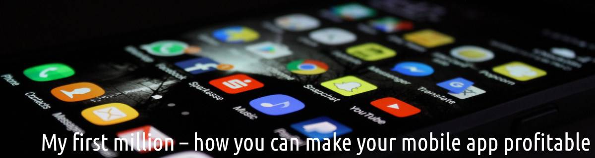 My first million – how you can make your mobile app profitable